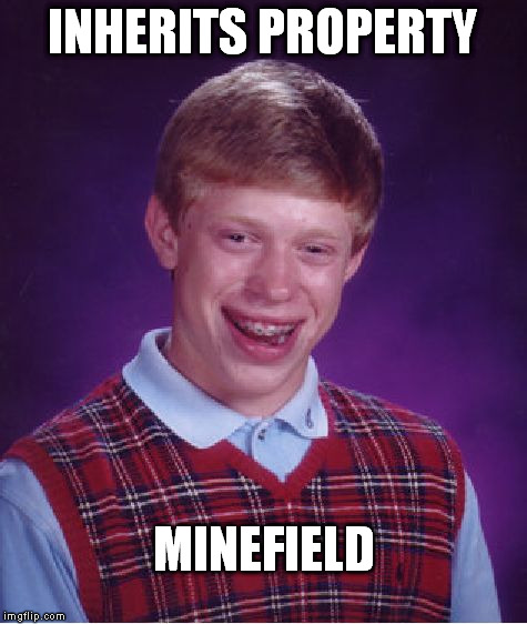 Bad Luck Brian Meme | INHERITS PROPERTY MINEFIELD | image tagged in memes,bad luck brian | made w/ Imgflip meme maker