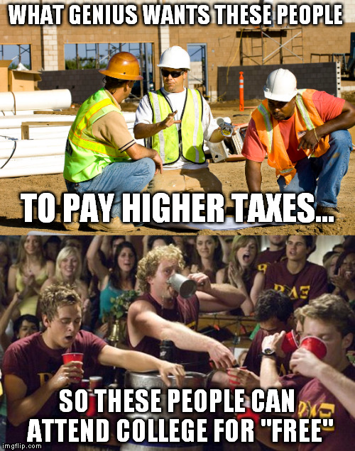 "Ask the guy working if he thinks it's fair | WHAT GENIUS WANTS THESE PEOPLE SO THESE PEOPLE CAN ATTEND COLLEGE FOR ""FREE"" TO PAY HIGHER TAXES... 