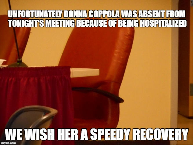 PRAYERS WANTED | UNFORTUNATELY DONNA COPPOLA WAS ABSENT FROM TONIGHT'S MEETING BECAUSE OF BEING HOSPITALIZED WE WISH HER A SPEEDY RECOVERY | image tagged in recovery,absent,hospitalization,school committee | made w/ Imgflip meme maker