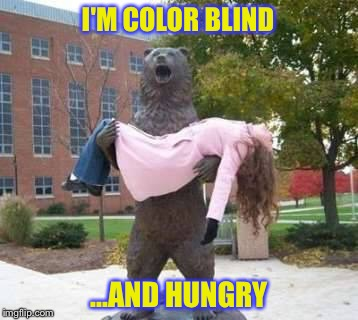 I'M COLOR BLIND ...AND HUNGRY | made w/ Imgflip meme maker