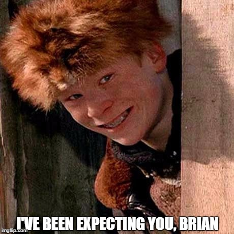 I'VE BEEN EXPECTING YOU, BRIAN | made w/ Imgflip meme maker