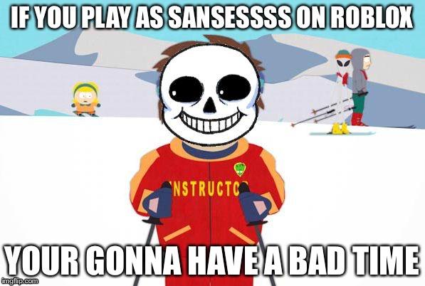 South park bad time meme alone!