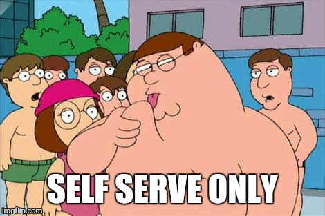 SELF SERVE ONLY | made w/ Imgflip meme maker