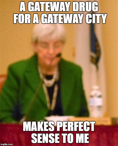 GOING GREEN | A GATEWAY DRUG FOR A GATEWAY CITY MAKES PERFECT SENSE TO ME | image tagged in school,drugs,gateway,legalize weed | made w/ Imgflip meme maker