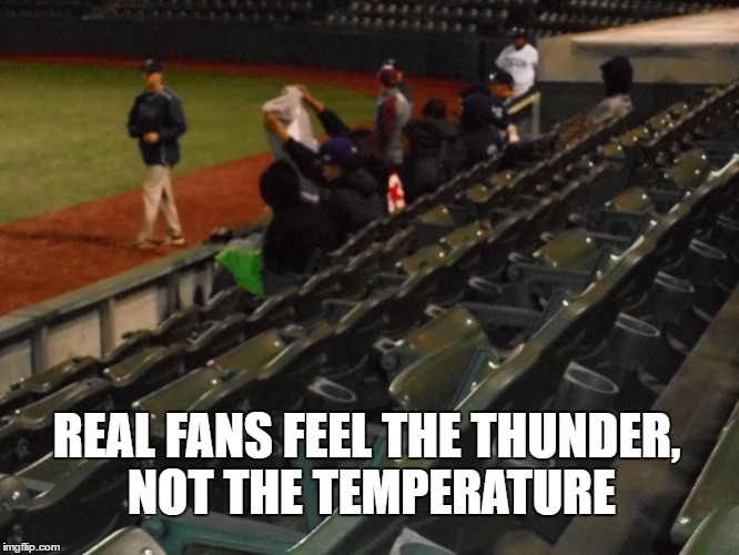 FEEL THE PRIDE | REAL FANS FEEL THE THUNDER, NOT THE TEMPERATURE | image tagged in lvti,baseball,high school | made w/ Imgflip meme maker