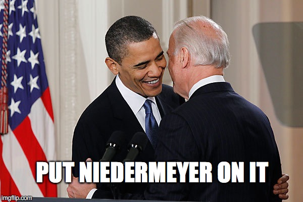 Illegal Voter Registration | PUT NIEDERMEYER ON IT | image tagged in obama,biden,hillary | made w/ Imgflip meme maker