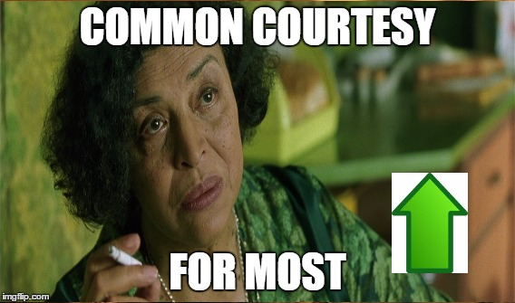 COMMON COURTESY FOR MOST | made w/ Imgflip meme maker