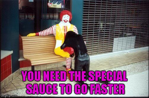 YOU NEED THE SPECIAL SAUCE TO GO FASTER | made w/ Imgflip meme maker