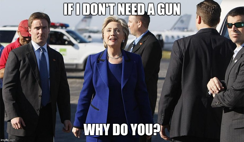 IF I DON'T NEED A GUN WHY DO YOU? | made w/ Imgflip meme maker