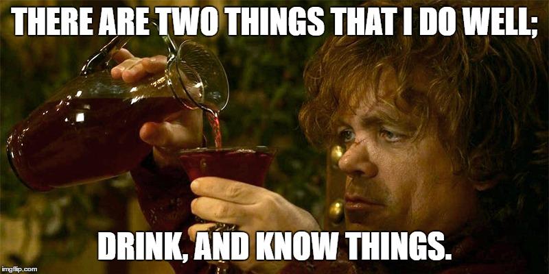 13g0mm tyrion drinking meme generator imgflip,Meme Generator Two Images
