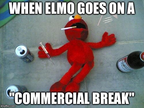 13hlbs image tagged in heroin elmo imgflip,Elmo Meme