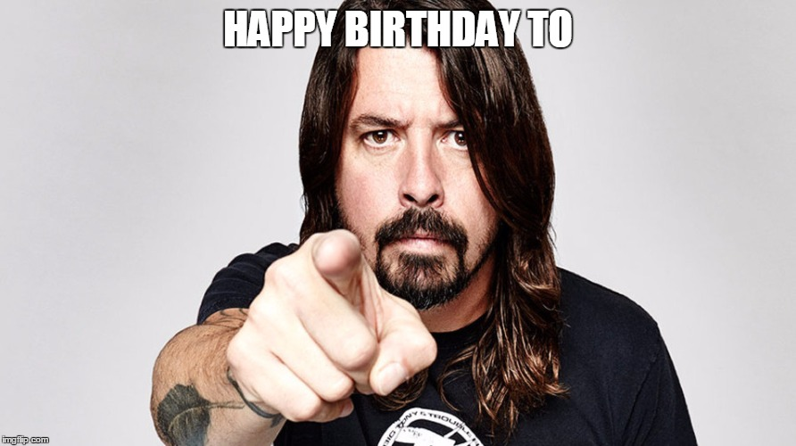 Image result for foo fighters birthday meme