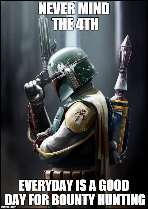 May Force | image tagged in may the 4th,may the force be with you,boba fett,memes | made w/ Imgflip meme maker
