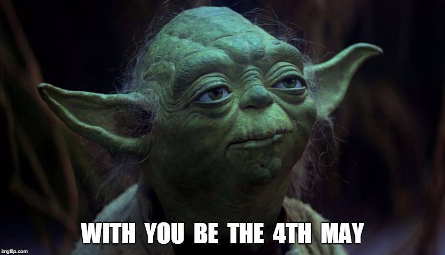 May the Fourth | WITH  YOU  BE  THE  4TH  MAY | image tagged in may the fourth | made w/ Imgflip meme maker