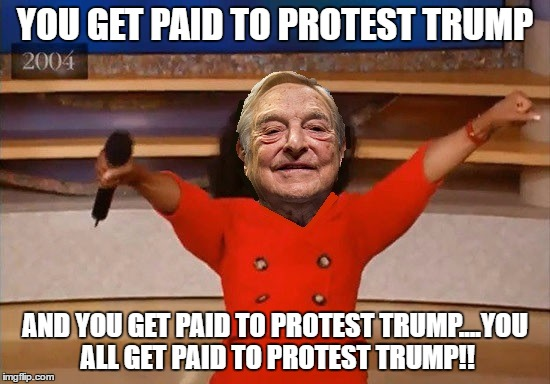 "Where all the ""outraged"" Trump protesters really come from....George Soros 