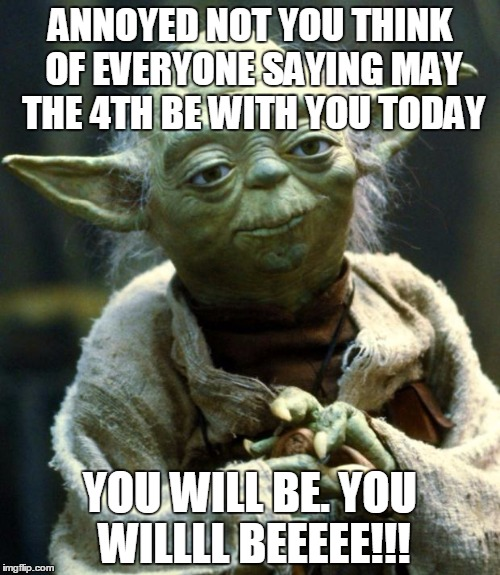 How To Respond To May The 4th Be With You: Star Wars Yoda Meme
