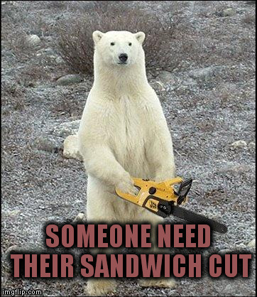 SOMEONE NEED THEIR SANDWICH CUT | made w/ Imgflip meme maker