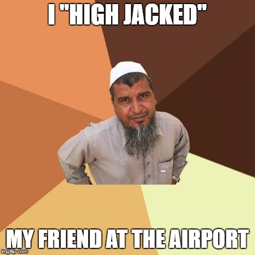 "I ""HIGH JACKED"" MY FRIEND AT THE AIRPORT 