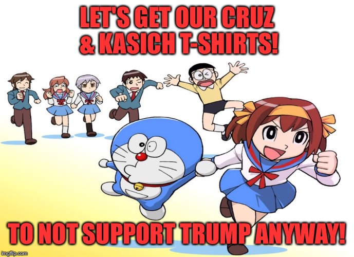 ASIAN CAT CARTOON | LET'S GET OUR CRUZ & KASICH T-SHIRTS! TO NOT SUPPORT TRUMP ANYWAY! | image tagged in asian cat cartoon | made w/ Imgflip meme maker