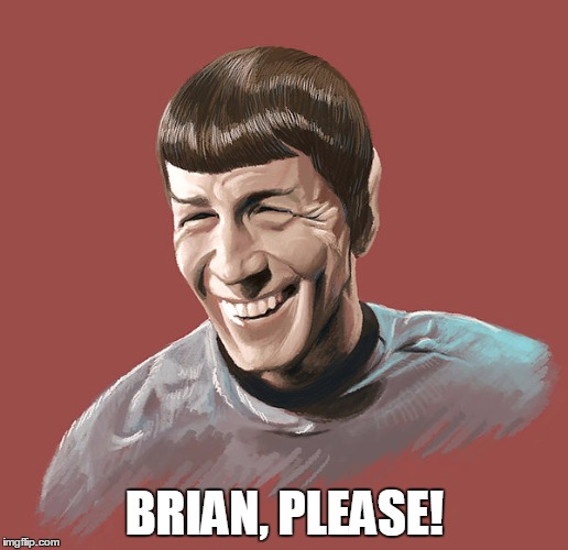 BRIAN, PLEASE! | made w/ Imgflip meme maker
