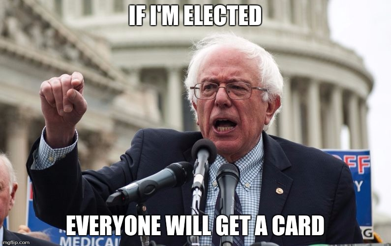 IF I'M ELECTED EVERYONE WILL GET A CARD | made w/ Imgflip meme maker