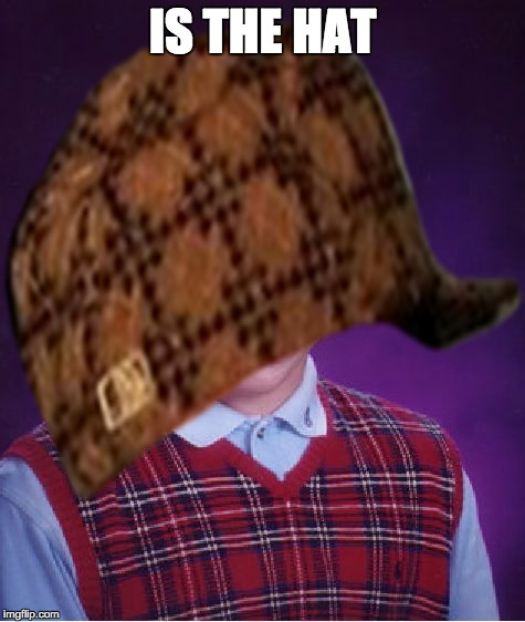 IS THE HAT | made w/ Imgflip meme maker