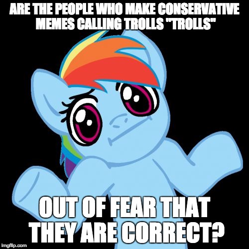"And are most ""trolls"" liberals? Trolls are really people who deliberately antagonize another...  