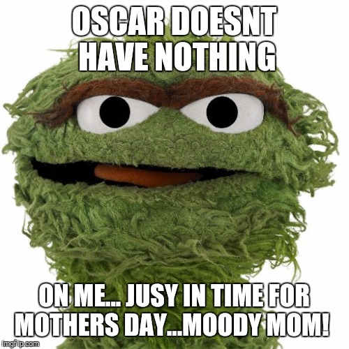 Grumpy Cat Movie Clip together with My Top 20 Favorite Green Haired Characters 399399511 further 2 in addition 836757 Gangsta Oscar The Grouch Wallpaper in addition Kermit The Frog Funny Quotes. on oscar the grouch meme