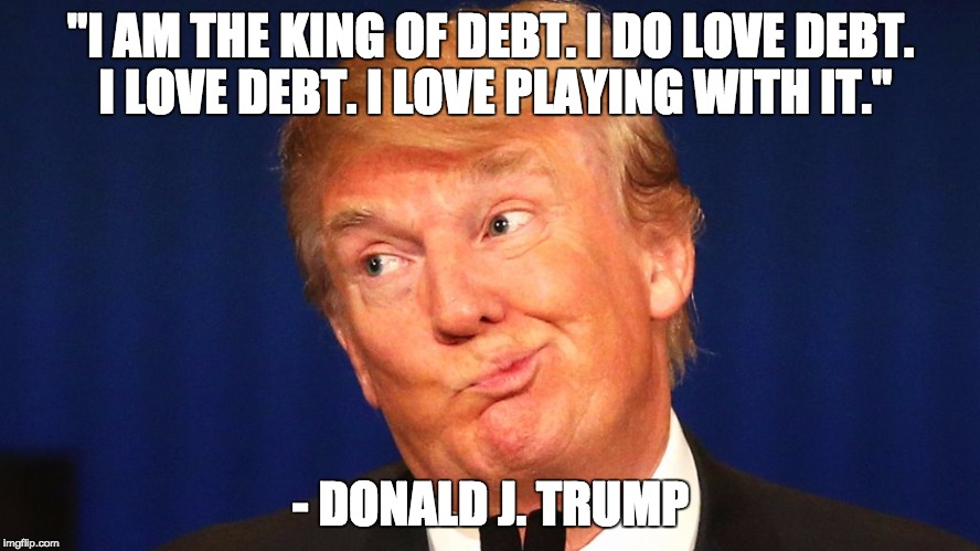 13qidq trump loves debt imgflip
