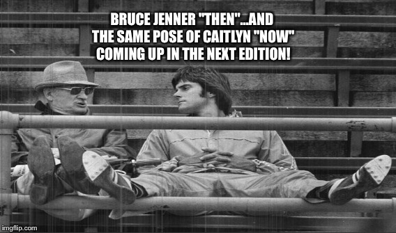 "BRUCE JENNER ""THEN""...AND THE SAME POSE OF CAITLYN ""NOW"" COMING UP IN THE NEXT EDITION! 