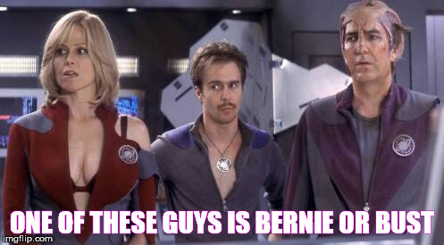 Bernie Or... | ONE OF THESE GUYS IS BERNIE OR BUST | image tagged in galaxy quest,sigourney weaver,bernie sanders,never give up,bernie or bust,allan rickman | made w/ Imgflip meme maker