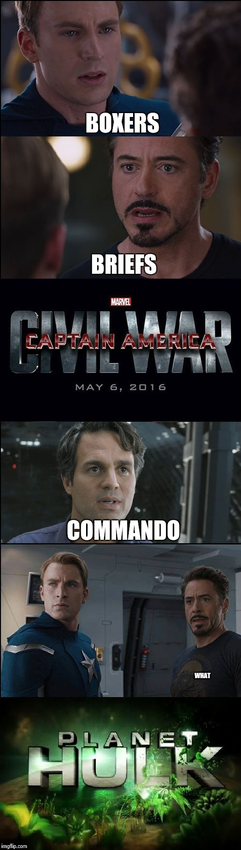 Civil War/Planet Hulk | BOXERS COMMANDO BRIEFS WHAT | image tagged in civil war/planet hulk | made w/ Imgflip meme maker