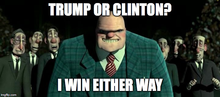 TRUMP OR CLINTON? I WIN EITHER WAY | image tagged in plutocrat,ceo,rich,oligarch,fat cat,politics | made w/ Imgflip meme maker