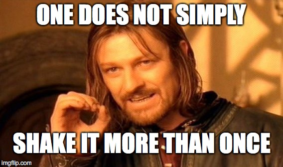 One Does Not Simply Meme | ONE DOES NOT SIMPLY SHAKE IT MORE THAN ONCE | image tagged in memes,one does not simply | made w/ Imgflip meme maker