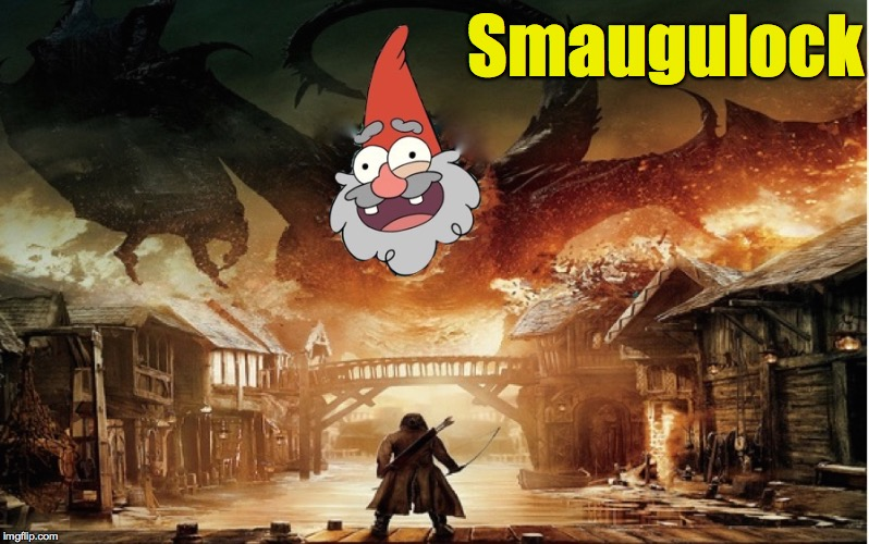 Anything can happen in Gravity Falls, or in Middle Earth | Smaugulock | image tagged in smaug,shmebulock,gravity falls,the hobbit | made w/ Imgflip meme maker