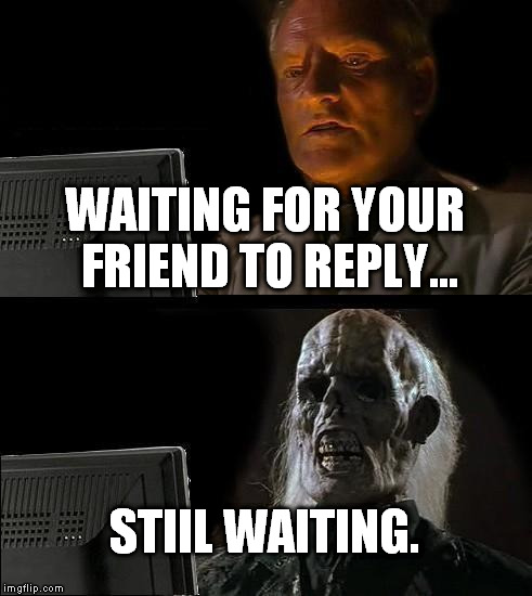i'm waiting for your chat