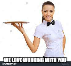 WE LOVE WORKING WITH YOU | made w/ Imgflip meme maker