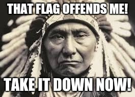 THAT FLAG OFFENDS ME! TAKE IT DOWN NOW! | made w/ Imgflip meme maker