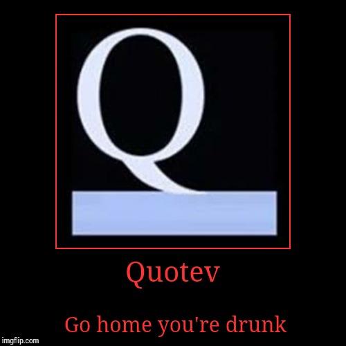 Go Home You Re Drunk Gif