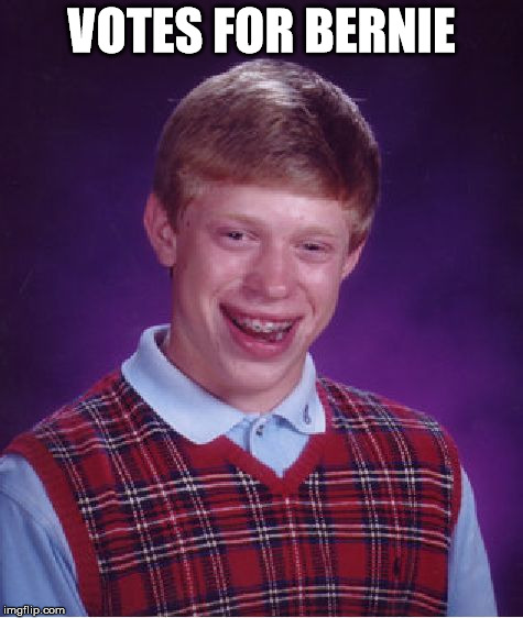 Bad Luck Brian Meme | VOTES FOR BERNIE | image tagged in memes,bad luck brian | made w/ Imgflip meme maker
