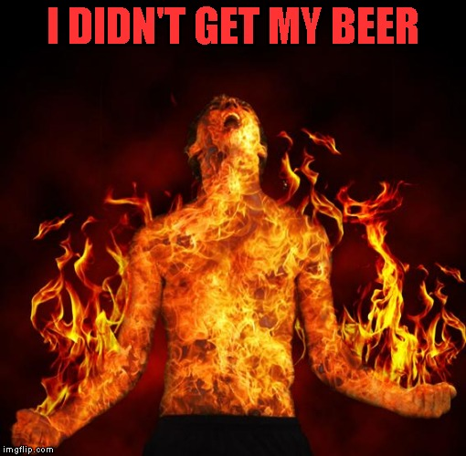 I DIDN'T GET MY BEER | made w/ Imgflip meme maker