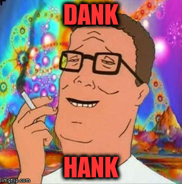DANK HANK | made w/ Imgflip meme maker