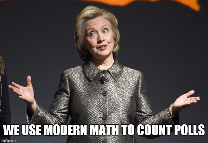WE USE MODERN MATH TO COUNT POLLS | made w/ Imgflip meme maker