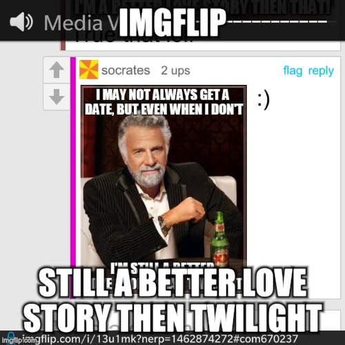 IMGFLIP STILL A BETTER LOVE STORY THEN TWILIGHT | made w/ Imgflip meme maker