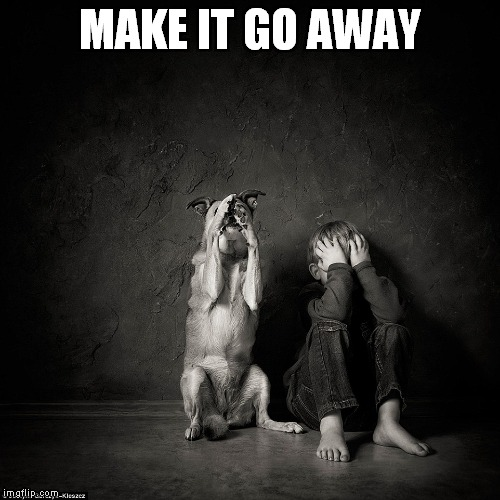 MAKE IT GO AWAY | made w/ Imgflip meme maker