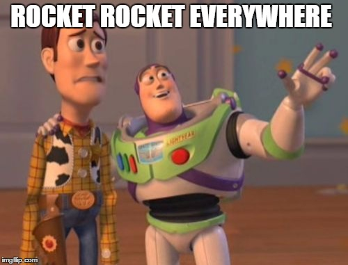 X, X Everywhere Meme | ROCKET ROCKET EVERYWHERE | image tagged in memes,x x everywhere | made w/ Imgflip meme maker