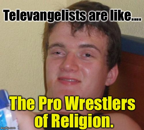 "Could Be Wrong, And Just Might Be Going To Hell. But If I Send One $50? I Just Might Be ""Saved"" By Him Again: 