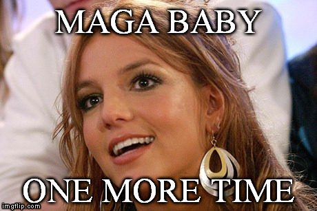Britney Spears | MAGA BABY ONE MORE TIME | image tagged in memes,britney spears,The_Donald | made w/ Imgflip meme maker