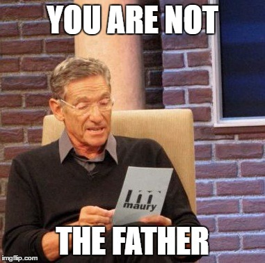 Maury Lie Detector Meme | YOU ARE NOT THE FATHER | image tagged in memes,maury lie detector | made w/ Imgflip meme maker