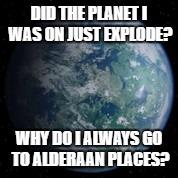 Alderaan Images Imgflip